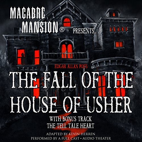 Macabre Mansion Presents... The Fall of the House of Usher  Audiolibri