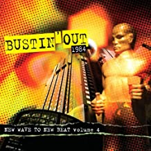 Bustin Out 1984 - New Wave to New Beat Volume 4