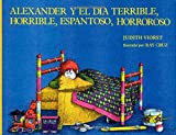 Alexander Y El Dia Terrible, Horrible, Espantoso, Horroroso (Spanish Edition) by Judith Viorst (1989-10-30)