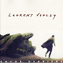 Cache Derrie're by LAURENT VOULZY (2006-12-18)