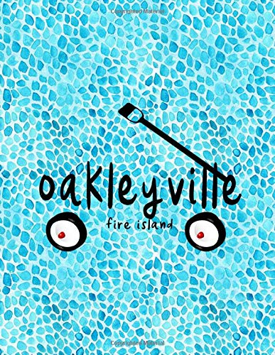 AND: 8.5x11 lined notebook : Oakleyville Fire Island New York Summer Vacation ()