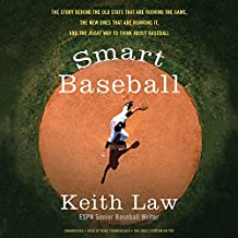 Smart Baseball: The Story Behind the Old Stats That Are Ruining the Game, the New Ones That Are Running It, and the Right Way to Think About Baseball: Library Edition