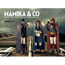 MAMIKA & CO, GRANDE PETITE GRAND-MERE ET SES FUTURS ANCIENS AMIS