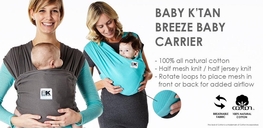 Baby K'Tan Baby Carrier (X-Large, Charcoal Breeze) Baby Ktan Easy to use and put on: NO WRAPPING INVOLVED.  6 positions to conveniently carry baby & toddlers from 8 lbs to 35 lbs 50% breathable cotton jersey 50% breathable mesh. Reduces heat & moisture. No buckles, rings, snaps, clasps, padding, metal or plastic Unique HYBRID double-loop design holds baby securely and evenly distributes weight across back and both shoulders. Washer & dryer safe. Machine washable 12