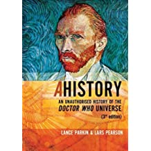Ahistory: An Unauthorised History of the Doctor Who Universe by Lance Parkin (2012-11-13)