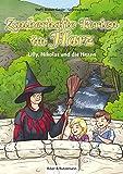 Zauberhafte Ferien im Harz - Lilly, Nikolas und die Hexen (Lilly und Nikolas)