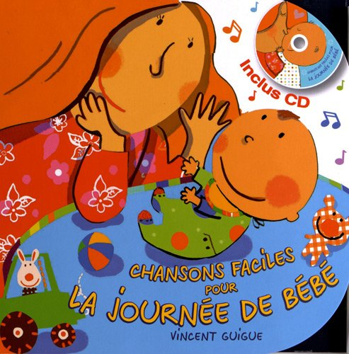 Chansons faciles pour journée de bébé par Vincent Guigue