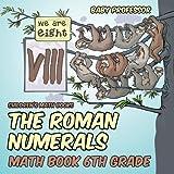 Best Books For 6th Grades - The Roman Numerals - Math Book 6th Grade Review