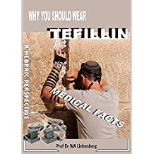 Medical Facts Why You Should Wear Tefillin: God's Navigation System For Believers - Startling Facts (English Edition)
