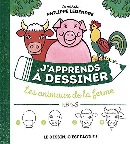 J'apprends à dessiner les animaux de la ferme par Philippe Legendre