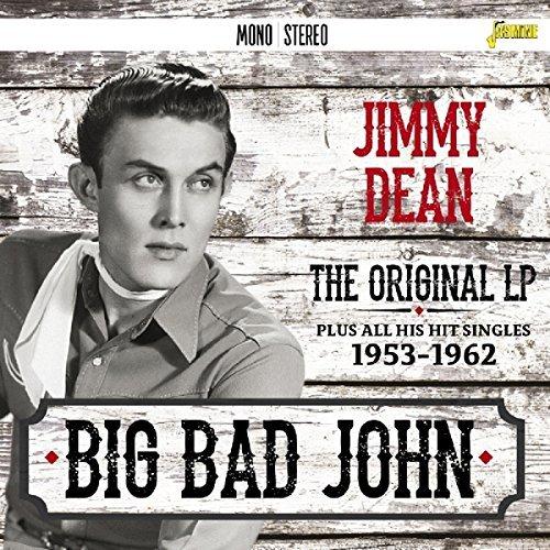 Big Bad John - The Original LP Plus All His Hit Singles 1953-1962 [ORIGINAL RECORDINGS REMASTERED] by Jimmy Dean (2016-02-01)