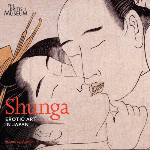 Shunga erotic art in Japan /anglais par Rosina Buckland