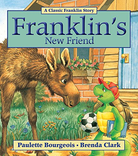 Franklin's New Friend (Classic Franklin Stories) por Paulette Bourgeois
