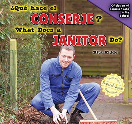 Qué hace el conserje? / What Does a Janitor Do? (Oficios en mi escuela / Jobs in My School) por Rita Kidde