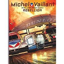 Michel Vaillant - Nouvelle Saison - tome 6 - Rébellion