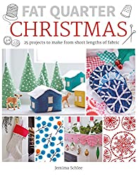 Fat Quarter: Christmas: 25 Projects to Make from Short Lengths of Fabric (Fat Quarter)