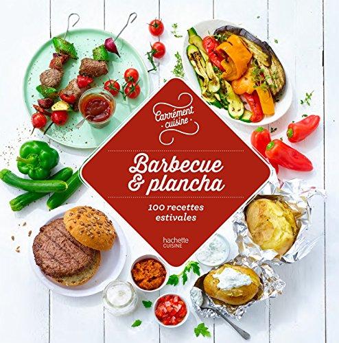 Barbecue et plancha 100 recettes estivales par Collectif