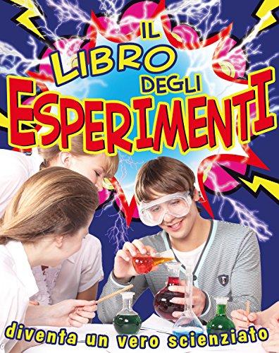 Il libro degli esperimenti. Ediz. illustrata