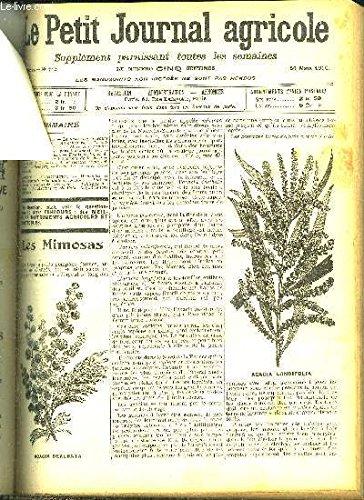 LE PETIT JOURNAL AGRICOLE N° 742 Les mimosas - le deuxième concours agricole - la culture de l'orge - mesures à prendre à l'égard du bétail dans les pays inondés - le casse tête du petit journal - trèfle hybride etc . par COLLECTIF