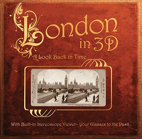 London in 3D: A Look Back in Time: With Built-in Stereoscope Viewer-Your Glasses to the Past!: Written by Greg Dinkins, 2014 Edition, (Reissue) Publisher: Voyageur Press [Hardcover]