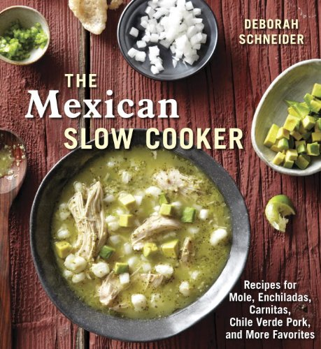 The Mexican Slow Cooker: Recipes for Mole, Enchiladas, Carnitas, Chile Verde Pork, and More Favorites (English Edition)