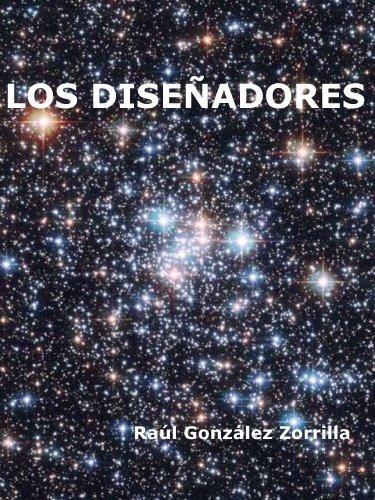 Los Diseñadores (Ficciones nº 1) por Raúl González Zorrilla