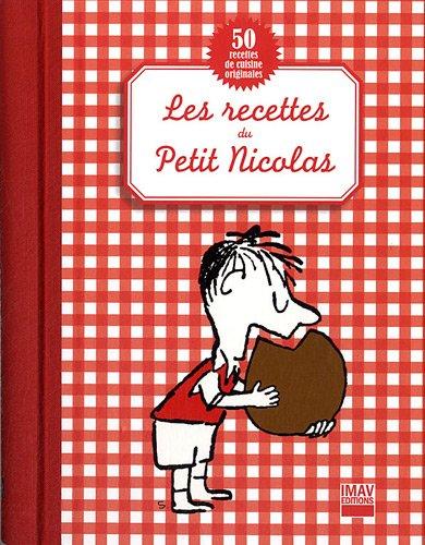 Les recettes du Petit Nicolas : 50 recettes de cuisine originales par Christine de Beaupré