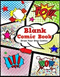 Blank Comic Book: Draw Your Own Comics. Variety of Templates, 4-6 panel layouts,120 pages,  8.5 x 11 inches. Great Blank Comic Journal for Kids.