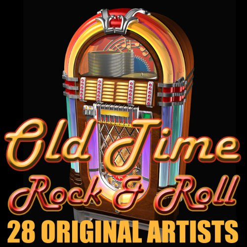 Old Time Rock and Roll - 28 Orginal Artists