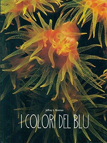 I colori del blu. Ediz. illustrata por L. Jeffrey Rotman