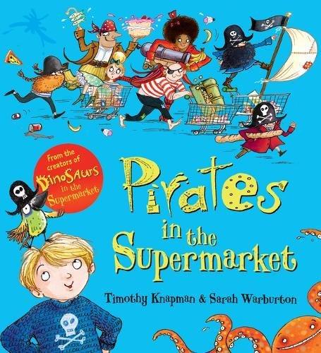 Pirates in the Supermarket (Gift Ed) por Timothy Knapman