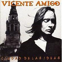 Ciudad De Las Ideas [European Import] by Vicente Amigo (2000-10-25)