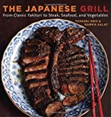 The Japanese Grill: From Classic Yakitori to Steak, Seafood, and Vegetables by Tadashi Ono (2011-04-26)