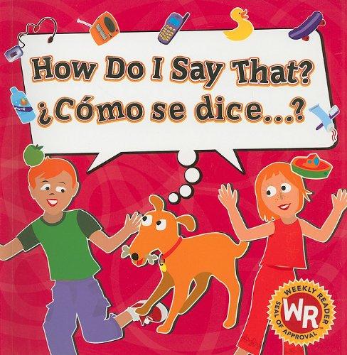 How Do I Say That?/ Como Se Dice? por Sue Wise