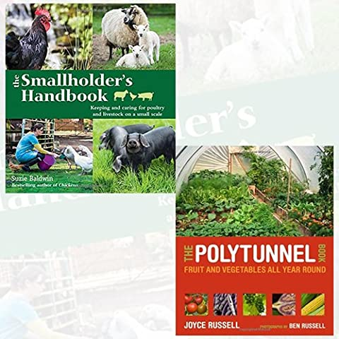 Smallholder's Handbook and The Polytunnel Book 2 Books Bundle Collection - Keeping & caring for poultry & livestock on a small scale, Fruit and Vegetables All Year Round