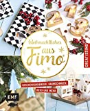 Weihnachtliches aus FIMO: Geschenkanhänger, Baumschmuck, Deko und mehr (Creatissimo)