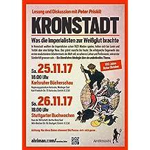 Kronstadt – Was die Imperialisten zur Weißglut brachte: Peter Priskil spricht im Rahmen der Karlsruher Bücherschau (25.11.2017) (Ahriman CDs)