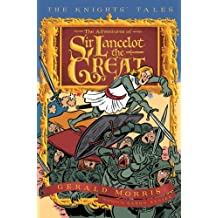 The Adventures of Sir Lancelot the Great (The Knights' Tales Series)
