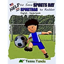 Help to Save Sports Day  Help Sportdag te Redden: Interactive Picture Book with Activities/Games for ages 3-8. Find the right gear for playing ... at School. (Help to Save - bilingual, Band 1)