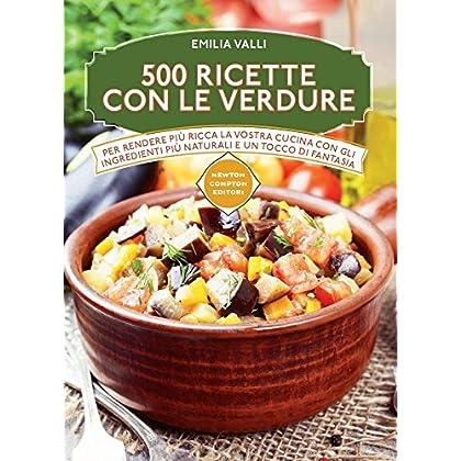 500 Ricette Con Le Verdure