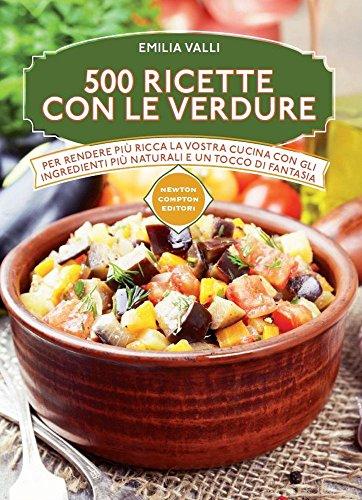 500 ricette con le verdure 500 ricette con le verdure 610veKvlWbL