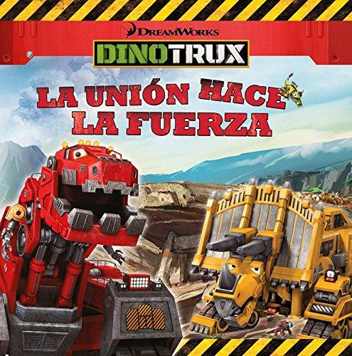 La unión hace la fuerza (Dinotrux. Primeras Lecturas) por Varios autores