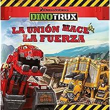 La unión hace la fuerza (Dinotrux. Primeras Lecturas)