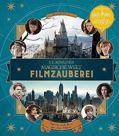 J. K. Rowlings magische Welt: Filmzauberei, Band 1: Figuren und