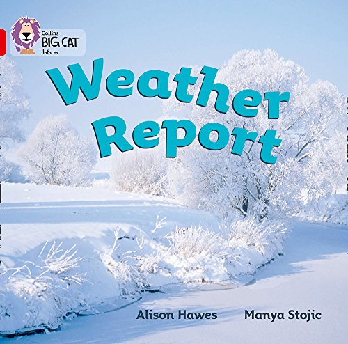 Weather Report: A non-fiction report about different types of weather. (Collins Big Cat): Band 02a/Red A