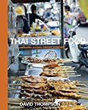 Thai Street Food: Authentic Recipes, Vibrant Traditions