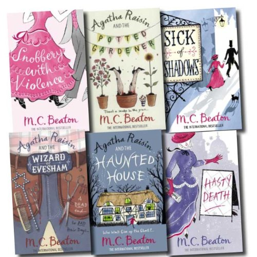 Agatha Raisin Collection M C Beaton 6 Books Set Pack (Hasty Death, Snobbery with violence, Agatha Raisin and the Wizard Evesham, Agatha Raisin and the Potted Garden, Sick of Shadows, Agatha Raisin and the Haunted House)