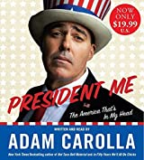 President Me Low Price CD: The America That's In My Head by Adam Carolla (2015-01-20)