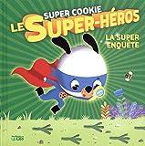 """Afficher """"Super cookie le super-héros n° 3 La Super enquête"""""""