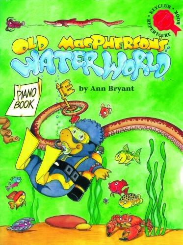 Ann Bryant: Keyclub Repertoire Book - Old Macpherson's Waterworld